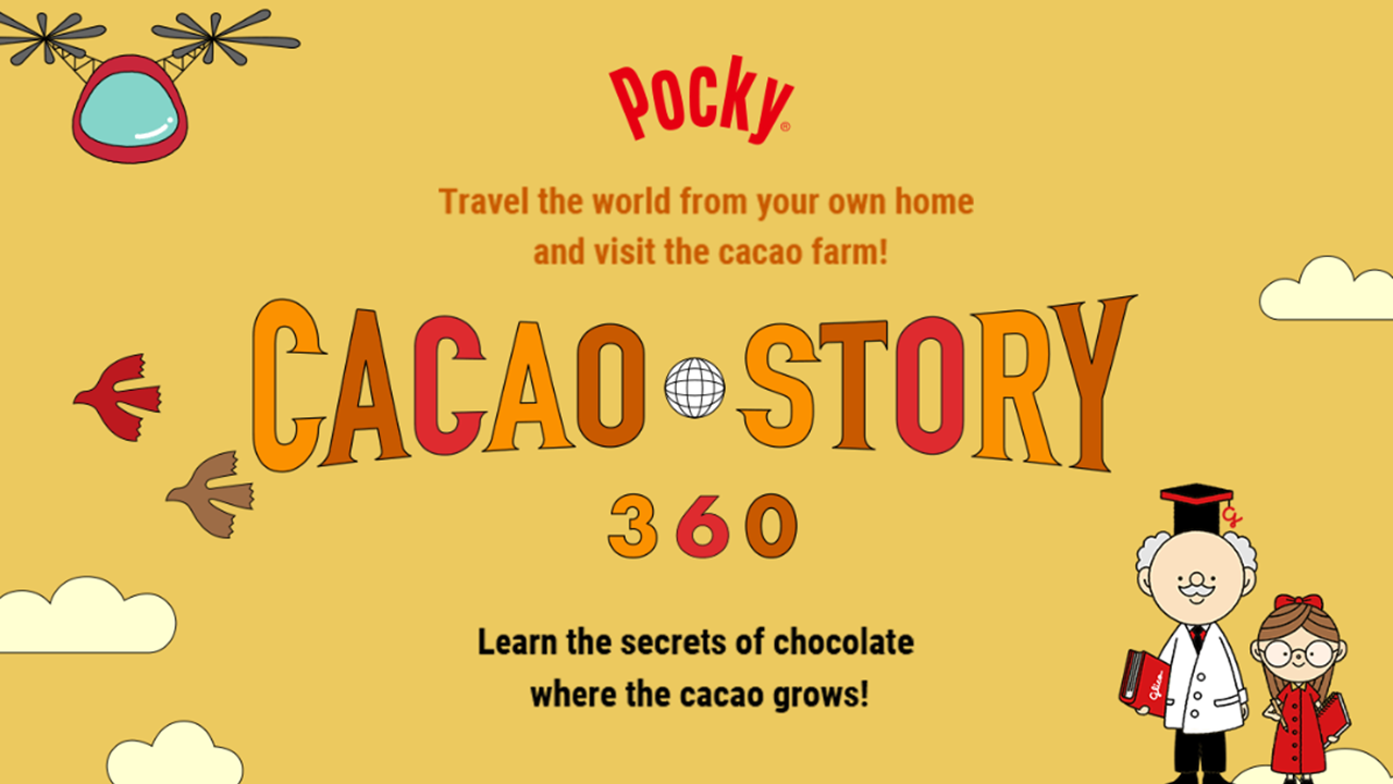 Pocky, Glico, Cacao Story 360, GLICODE, Virtual Travel, Online Education, Share happiness, International Day of Families, Stay Home, Stay at Home, At Home