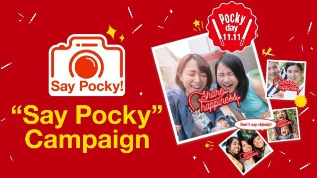 Pocky, Share happiness!, Say Pocky, Pocky day, 11.11, Global campaign, Glico, Smile